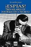¡Espías!: Tres Mil Años de Información y Secreto (Cultura de Inteligencia)
