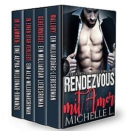 Rendezvous mit Amor: Ein Milliardär - Liebesroman (Ein Valentinstagsromanzen-Sammelband 2) von [L., Michelle]