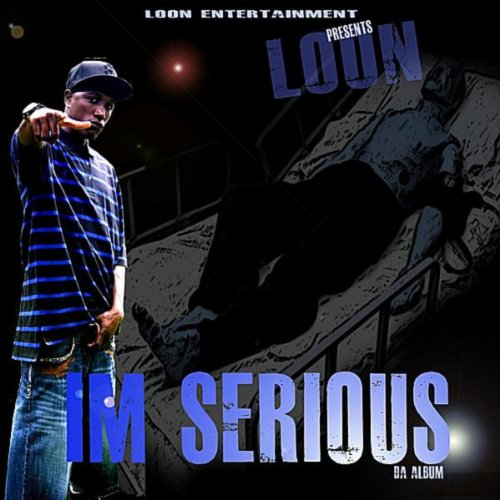 Loon I'M Serious [Explicit] By Loon On Amazon Music