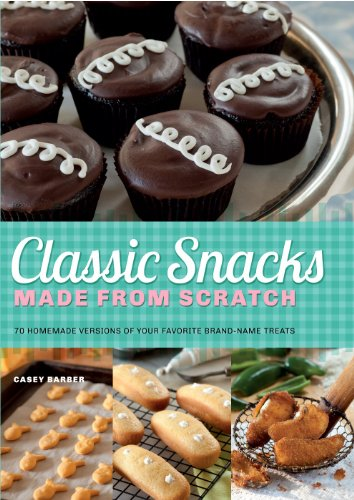 classic-snacks-made-from-scratch-70-homemade-versions-of-your-favorite-brand-name-treats