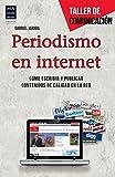 Periodismo E Internet. Cómo Aprovechar La Tecnología Para Hacer Periodismo Innovador Y De Calidad (Taller De Comunicacion)