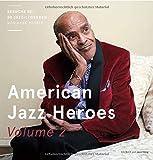 American Jazz Heroes Volume 2: Besuche bei 50 Jazz-Legenden