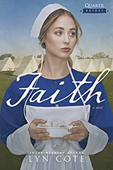 Faith (Quaker Brides Book 3) (English Edition) di [Cote, Lyn]