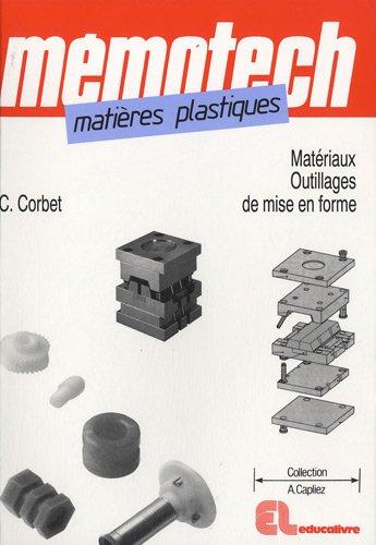 Mémotech matières plastiques : Matériaux et outillages de mise en forme