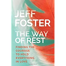 Way of Rest: Finding the Courage to Hold Everything in Love