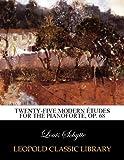Twenty-five modern études for the pianoforte, op. 68