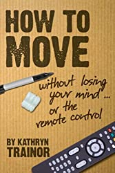 How to Move Without Losing Your Mind -- or the Remote Control