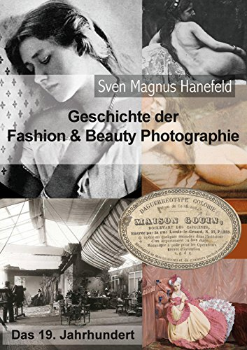 Geschichte der Fashion & Beauty Photographie: Das 19. Jahrhundert