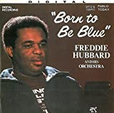 Freddie Hubbard His Orchestra-Born To Be Blue