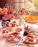 It's Teatime: Unwiderstehliche Rezepte für Tee
