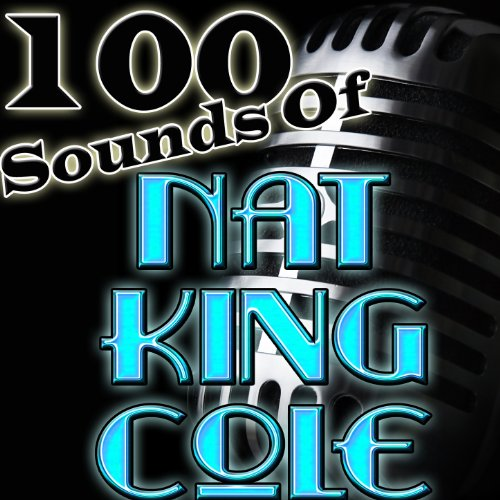 100 Sounds of Nat King Cole