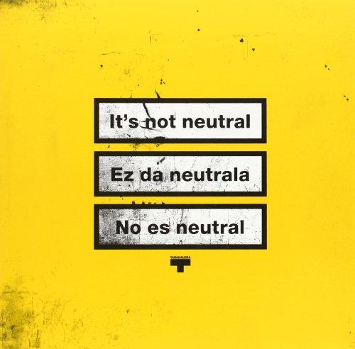 No es neutral = Ez da neutrala : colección Daros Latinamerica en Tabakalera