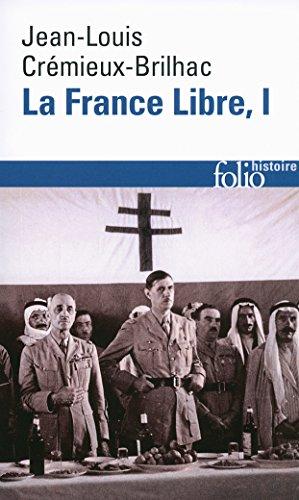 La France Libre (Tome 1): De l'appel du 18 Juin à la Libération