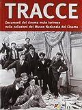 Tracce sommerse. Il cinema muto torinese nella collezione del Museo Nazionale del Cinema. Ediz. illustrata