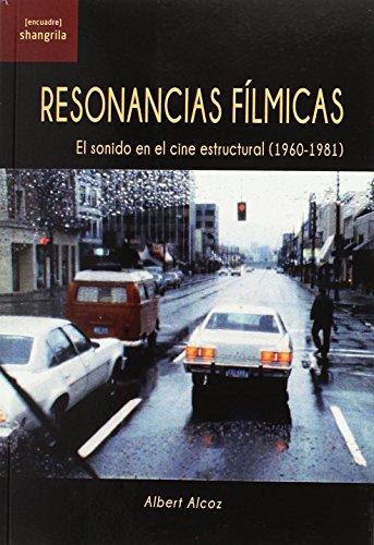 Resonancias fílmicas: El sonido en el cine estructural (1960-1981) ([Encuadre]) por Albert Alcoz