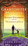 Sidney Chambers and the Persistence of Love (Grantchester) by James Runcie front cover