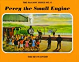 The Railway Series No. 11 : Percy the Small Engine (Classic Thomas the Tank Engine) by Rev. W. Awdry (2004-10-04)