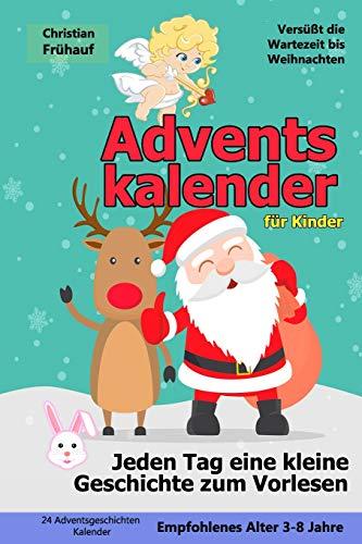 Adventskalender für Kinder - Jeden Tag eine kleine Geschichte zum Vorlesen: 24 Adventsgeschichten Kalender - Versüßt die Wartezeit bis Weihnachten (Santa Schal)