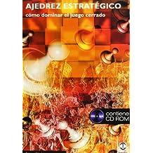 Ajedrez estrategico/ Strategic Chess: Como dominar el juego cerrado/ Mastering the Closed Game