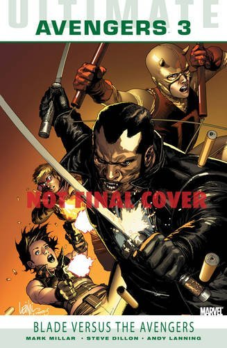 Ultimate Comics: Avengers Vol.3: Blade Versus the Avengers by Leinil Francis Yu Mark Millar (4-Apr-2011) Paperback