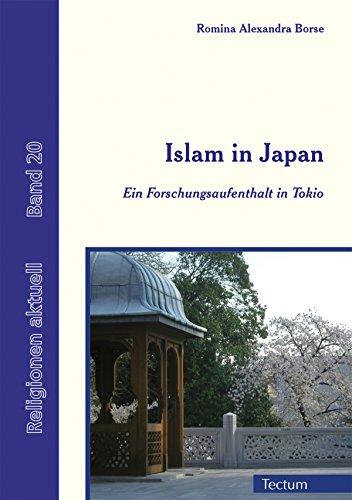 Islam in Japan: Ein Forschungsaufenthalt in Tokio (Religionen aktuell 20)