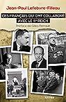 Ces Français qui ont collaboré avec le IIIe Reich par Lefebvre-Filleau