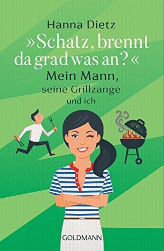 """""""Schatz, brennt da grad was an?"""": Mein Mann, seine Grillzange und ich"""