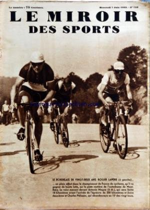 MIROIR DES SPORTS (LE) [No 710] du 07/06/1933 - LE BORDELAIS DE 22 ANS ROGER LAPEBIE DANS LE CHAMPIONNAT DE FRANCE DE CYCLISME - ANTONIN MAGNE - CHARLES PELISSIER - BOXE - EDOUARD TENET ET LECADRE