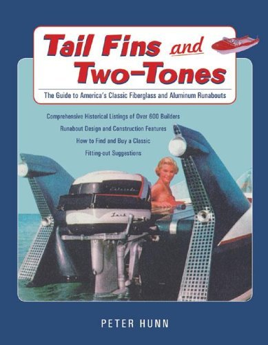 Tail Fins and Two-Tones: The Guide to America's Classic Fiberglass and Aluminum Runabouts by Peter Hunn (30-Apr-2006) Paperback