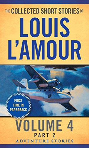 Collected Short Stories of Louis L'Amour: Volume 4, Part 2: The Adventure Stories