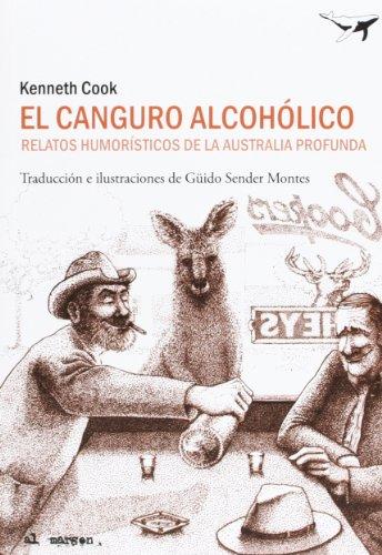 El canguro alcohólico : relatos humorísticos de la Australia profunda