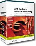 WRS Handbuch Steuern und Buchhaltung 2007: Sicher buchen und Steuern sparen: Buchhaltung, Lohnabrechnung, Steuererklärungen erfolgreich im Griff. -