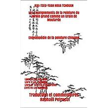 KIAI-TSEU-YUAN HOUA TCHOUAN: Livre IV Les Jen-wou Livre V Les Paysages Livre VI Les Iris et les Orchis Livre VII Les Bambous (Les Enseignements de la Peinture ... grand comme un Grain de Moutarde t. 2)