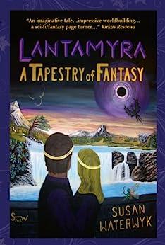 Lantamyra: A Tapestry of Fantasy by [Waterwyk, Susan]