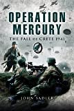 Operation Mercury: The Fall of Crete 1941