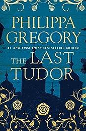 The Last Tudor (Plantagenet and Tudor Novels)