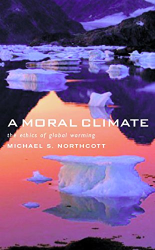 A Moral Climate: The Ethics of Global Warming (English Edition)