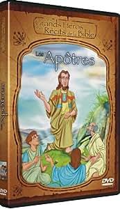 LES GRANDS HEROS ET RECITS DE LA BIBLE: LES APOTRES