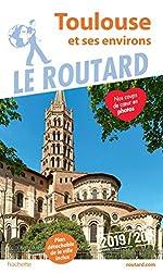 Guide du Routard Toulouse et ses environs 2019 - La ville et ses environs