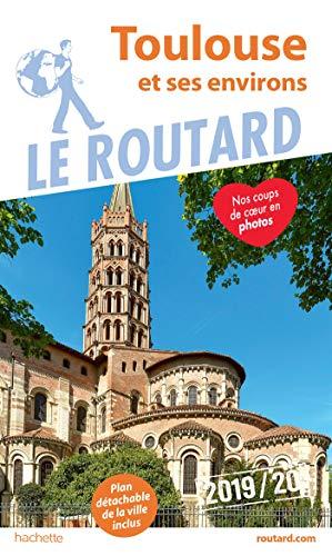 Guide du Routard Toulouse et ses environs 2019