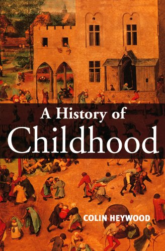 A History of Childhood: Children and Childhood in the West from Medieval to Modern Times (Themes in History)