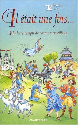 Il était une fois... : Un livre rempli de contes merveilleux