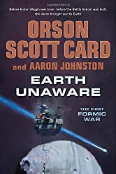 Earth Unaware (Formic Wars) by Card, Orson Scott, Johnston, Aaron 1st (first) Edition [Hardcover(2012/7/17)]