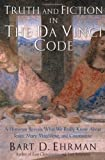 Truth and Fiction in The Da Vinci Code: A Historian Reveals What We Really Know About Jesus, Mary Magdalene, and Constantine by Bart D. Ehrman (2004-12-02)