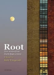 Root: New Stories from North East Writers