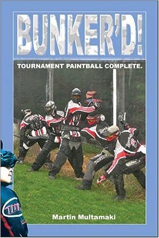 Bunker'd!: Tournament Paintball Complete