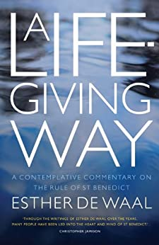 A Life-Giving Way by [Esther De Waal]