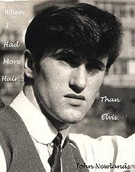 When I Had More Hair.Than Elvis. (A Sprint Down Memory Lane Book 2)