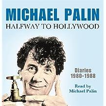 Halfway To Hollywood: Diaries 1980-1988 (Volume Two)