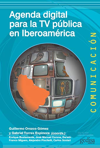 Agenda digital para la TV pública en Iberoamérica eBook: Guillermo ...